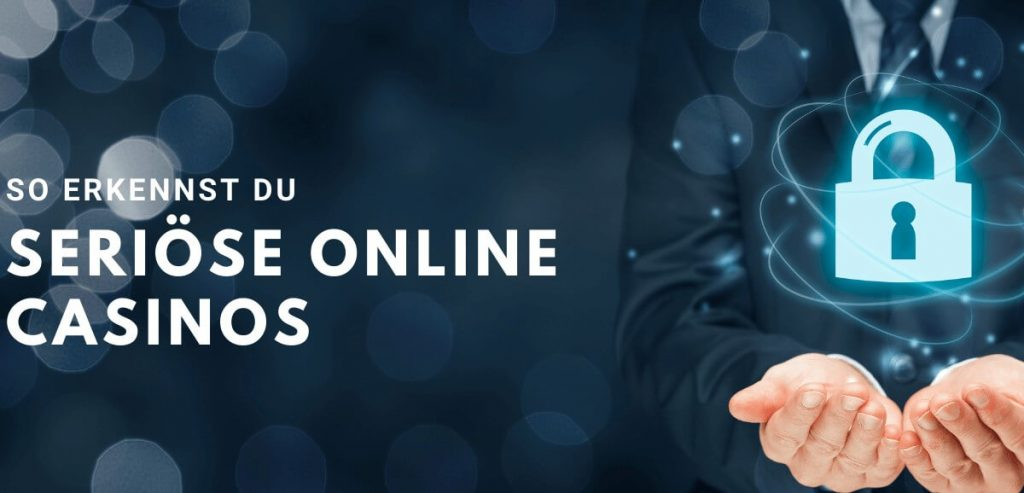 So erkennst Du seriöse Online Casinos